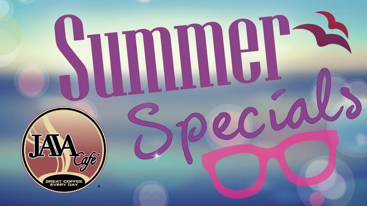 Java Cafe Summer Specials