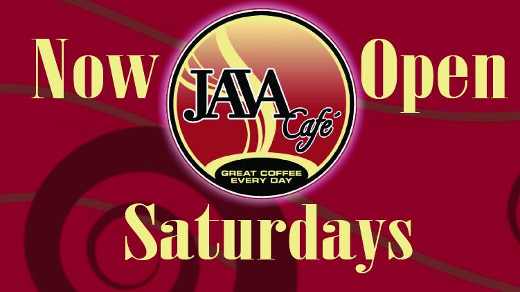 Java Cafe Now Open Saturdays!