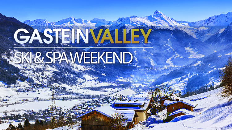 Gastein Valley Ski & Spa Weekend