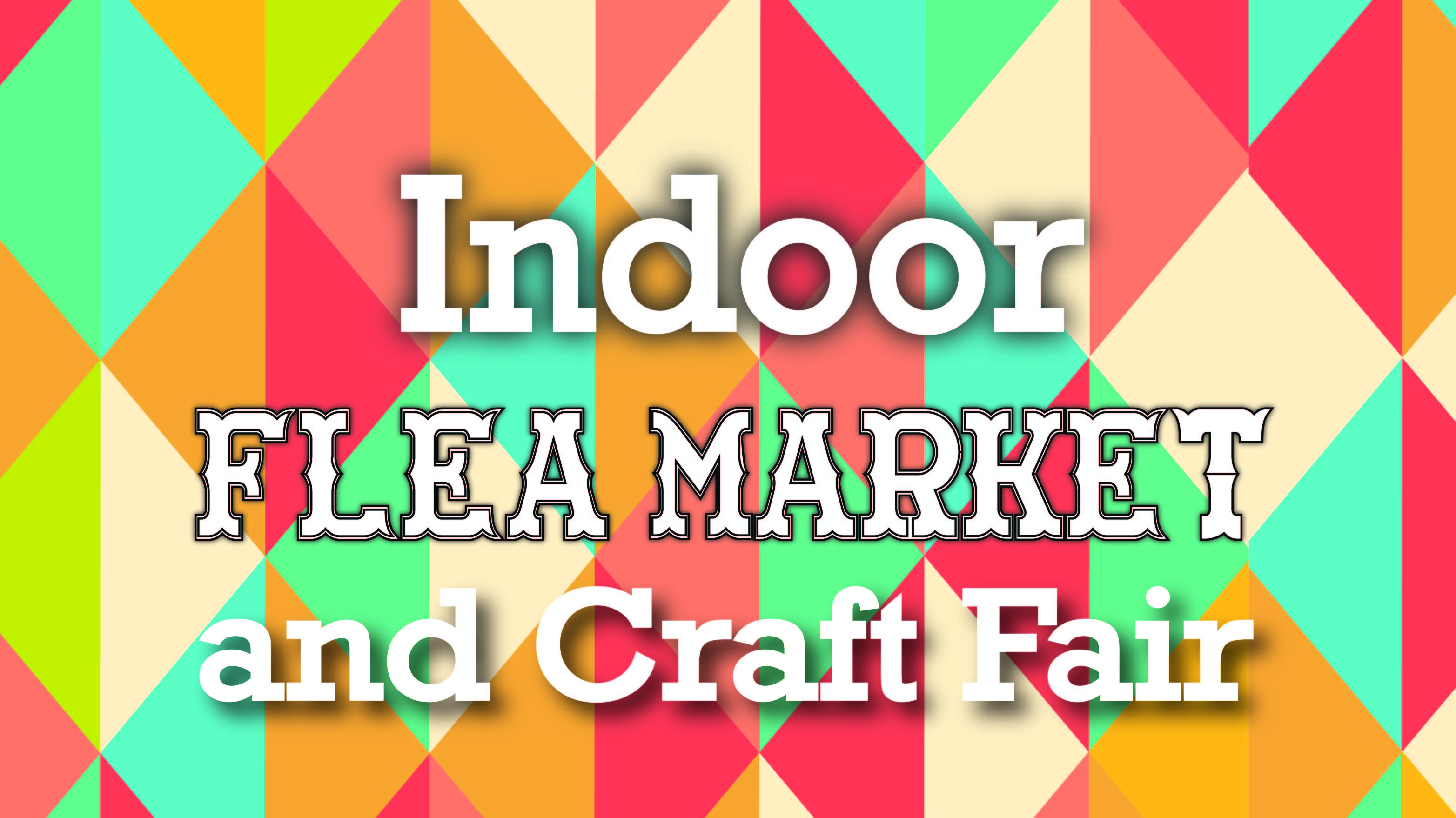 Indoor Flea Market and Craft Fair