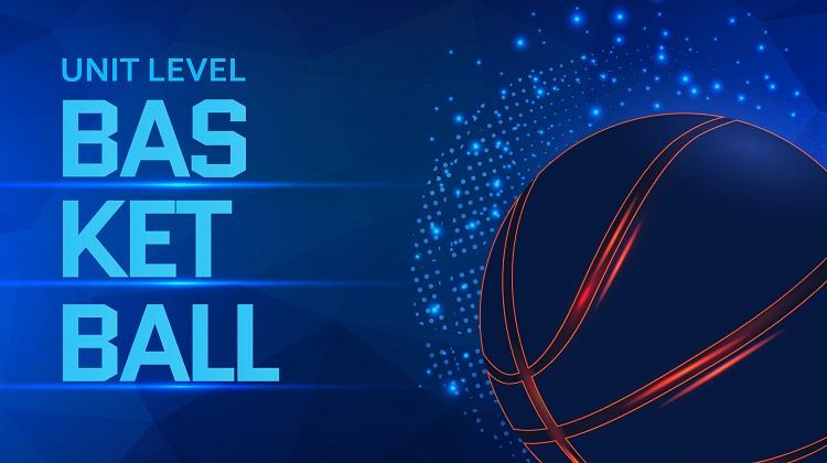 Registration Deadline: Unit Level Basketball